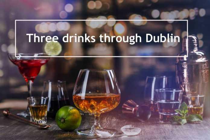 In Three Drinks Through Dublin