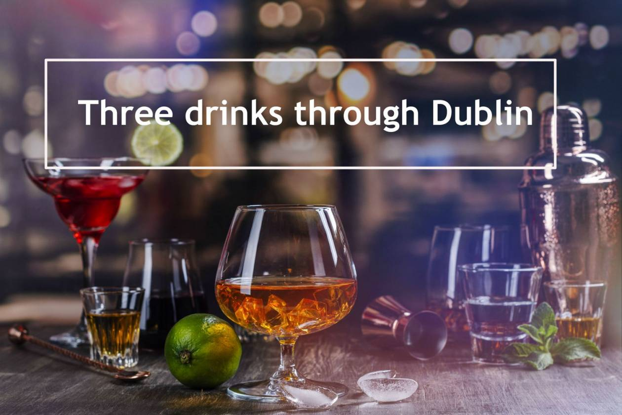 In Three Drinks Through Dublin