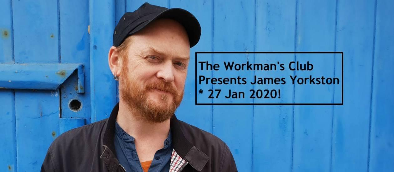 The Workman's Club Presents James Yorkston